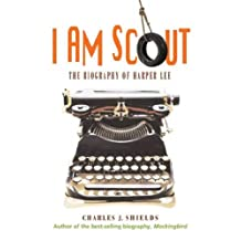 I Am Scout: The Biography of Harper Lee (English Edition)