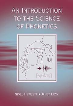 """An Introduction to the Science of Phonetics (English Edition)"",作者:[Hewlett, Nigel, Beck, Janet Mackenzie]"