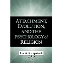 Attachment, Evolution, and the Psychology of Religion (English Edition)