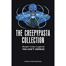 The Creepypasta Collection: Modern Urban Legends You Can't Unread (English Edition)