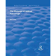 The Etchings of Wilfred Fairclough (Routledge Revivals) (English Edition)