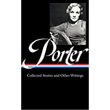 Katherine Anne Porter: Collected Stories and Other Writings (LOA #186) (English Edition)