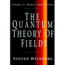The Quantum Theory of Fields: Volume 2, Modern Applications (Quantum Theory of Fields Vol. II) (English Edition)
