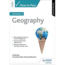 How to Pass National 5 Geography: Second Edition (English Edition)