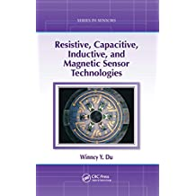 Resistive, Capacitive, Inductive, and Magnetic Sensor Technologies (English Edition)