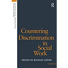 Countering Discrimination in Social Work (International Perspectives in Social Work) (English Edition)
