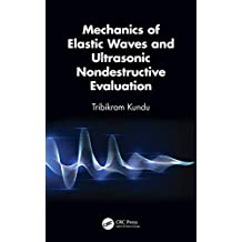 Mechanics of Elastic Waves and Ultrasonic Nondestructive Evaluation (English Edition)