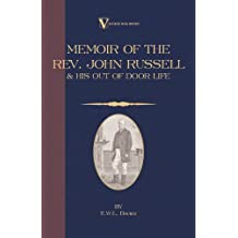 A Memoir of the REV. John Russell and His Out-Of-Door Life (Vintage Dog Books Breed Classic) (English Edition)