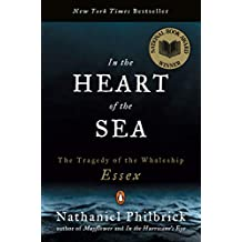 In the Heart of the Sea: The Tragedy of the Whaleship Essex (English Edition)