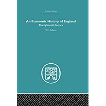 An Economic History of England: the Eighteenth Century (Economic History (Routledge)) (English Edition)