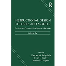 Instructional-Design Theories and Models, Volume IV: The Learner-Centered Paradigm of Education (English Edition)