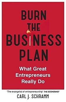 """Burn The Business Plan: What Great Entrepreneurs Really Do (English Edition)"",作者:[Schramm, Carl J.]"