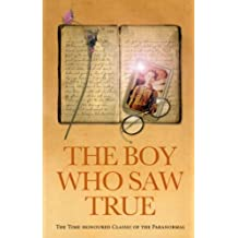 The Boy Who Saw True: The Time-Honoured Classic of the Paranormal (English Edition)