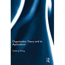 Organization Theory and its Applications (Routledge Studies in Business Organizations and Networks) (English Edition)