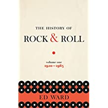 The History of Rock & Roll, Volume 1: 1920-1963 (English Edition)