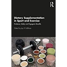 Dietary Supplementation in Sport and Exercise: Evidence, Safety and Ergogenic Benefits (English Edition)