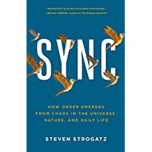 Sync: How Order Emerges from Chaos In the Universe, Nature, and Daily Life (English Edition)