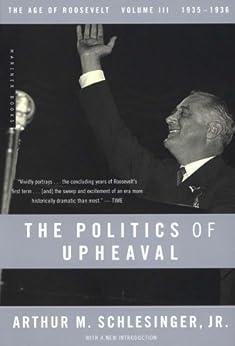 """The Politics of Upheaval: 1935-1936, The Age of Roosevelt, Volume III (English Edition)"",作者:[Schlesinger, Arthur M.]"