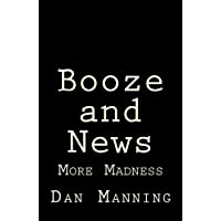 Booze and News: More Madness