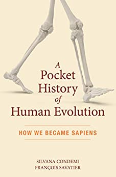 """A Pocket History of Human Evolution: How We Became Sapiens (English Edition)"",作者:[Silvana Condemi, François Savatier]"