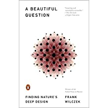 A Beautiful Question: Finding Nature's Deep Design (English Edition)