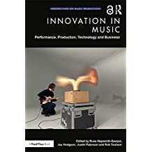 Innovation in Music: Performance, Production, Technology, and Business (Perspectives on Music Production) (English Edition)