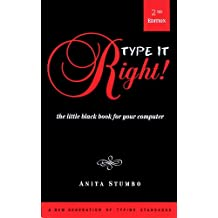 Type it Right!: The Little Black Book for your Computer (Little Black Book Series, Abbreviated, Easy-To-Read Books for Everyone Who Uses a Computer) (English Edition)