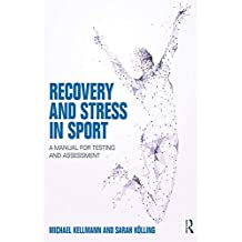 Recovery and Stress in Sport: A Manual for Testing and Assessment (English Edition)
