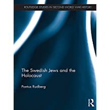 The Swedish Jews and the Holocaust (Routledge Studies in Second World War History) (English Edition)