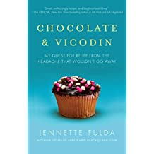 Chocolate & Vicodin: My Quest for Relief from the Headache that Wouldn't Go Away (English Edition)