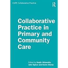 Collaborative Practice in Primary and Community Care (CAIPE Collaborative Practice Series) (English Edition)