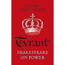 Tyrant: Shakespeare On Power (English Edition)