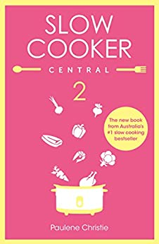 """Slow Cooker Central 2 (English Edition)"",作者:[Christie, Paulene]"