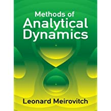 Methods of Analytical Dynamics (Dover Civil and Mechanical Engineering)