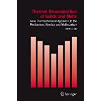 Thermal Decomposition of Solids and Melts: New Thermochemical Approach to the Mechanism, Kinetics and Methodology
