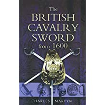 The British Cavalry Sword From 1600 (English Edition)