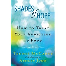 Shades of Hope: How to Treat Your Addiction to Food (English Edition)