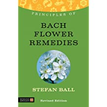 Principles of Bach Flower Remedies: What it is, how it works, and what it can do for you (Discovering Holistic Health) (English Edition)