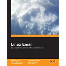Linux Email: Set up and Run a Small Office Email Server (English Edition)