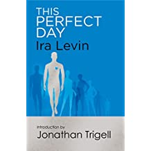 This Perfect Day: Introduction by Jonathan Trigell (English Edition)