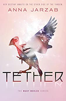 """Tether (Many-Worlds Trilogy Book 2) (English Edition)"",作者:[Jarzab, Anna]"
