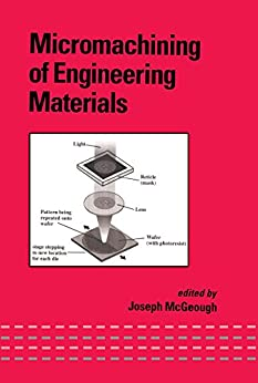 """""""Micromachining of Engineering Materials (Mechanical Engineering Book 139) (English Edition)"""",作者:[McGeough, J.A.]"""