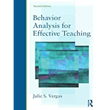 Behavior Analysis for Effective Teaching (English Edition)