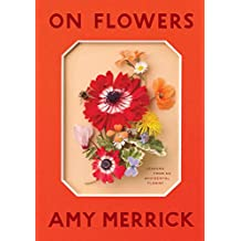 On Flowers: Lessons from an Accidental Florist (English Edition)
