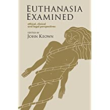 Euthanasia Examined: Ethical, Clinical and Legal Perspectives (English Edition)