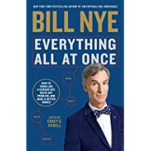Everything All at Once: How to Think Like a Science Guy, Solve Any Problem, and Make a Better World (English Edition)