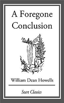 """A Foregone Conclusion (English Edition)"",作者:[Howells,  William Dean]"