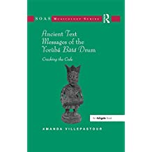 Ancient Text Messages of the Yoruba Bata Drum: Cracking the Code (SOAS Studies in Music Series) (English Edition)