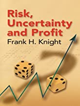 Risk, Uncertainty and Profit (Dover Books on History, Political and Social Science) (English Edition)