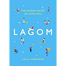 Lagom: The Swedish Secret of Living Well (English Edition)